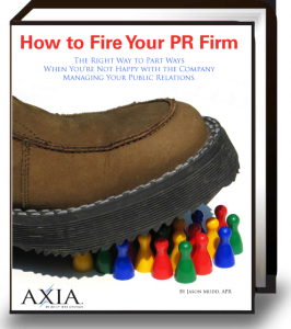 Free Ebook on How to Fire Your PR Firm from Axia Public Relations