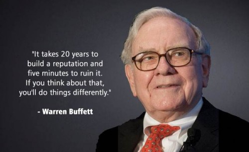"""Warren Buffett on public relations and reputation management: """"It Takes 20 years to build a reputation and five minutes to ruin it."""""""
