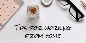 Some tips for getting used to working from home.